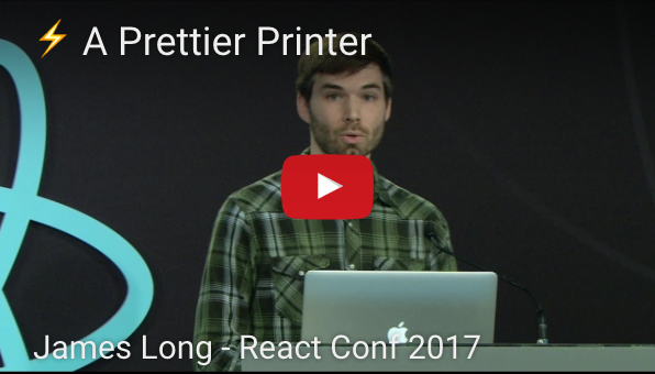 A Prettier Printer by James Long on React Conf 2017